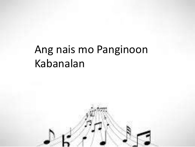 Ang nais mo Panginoon Kabanalan