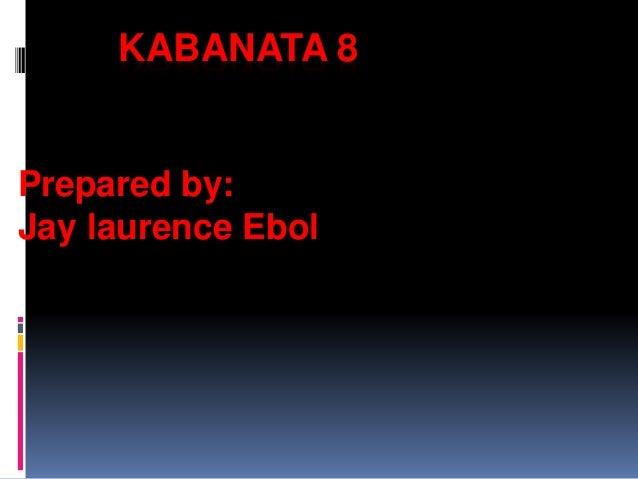 KABANATA 8  Prepared by:  Jay laurence Ebol