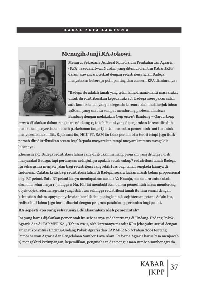 Menurut Sekretaris Jenderal Konsorsium Pembaharuan Agraria (KPA), Saudara Iwan Nurdin, yang ditemui oleh tim Kabar JKPP da...