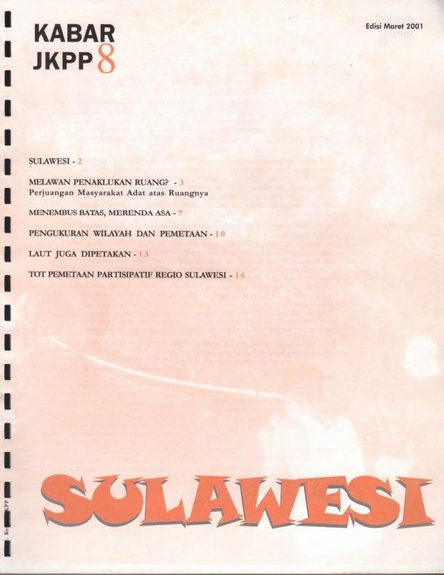 KABAR JKPP8 Edisi Maret 2001 SULAWESI - 2 MELAWAN PENAKLUKAN RUANG? - ^ Perjuangan Masyarakat Adat atas Ruangnya MENEMBUS ...