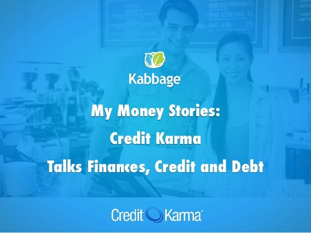 my money story series credit karma talks finances credit and debt