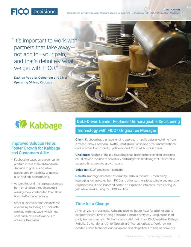 © 2015 Fair Isaac Corporation. All rights reserved. 1 Improved Solution Helps Foster Growth for Kabbage and Customers Alik...
