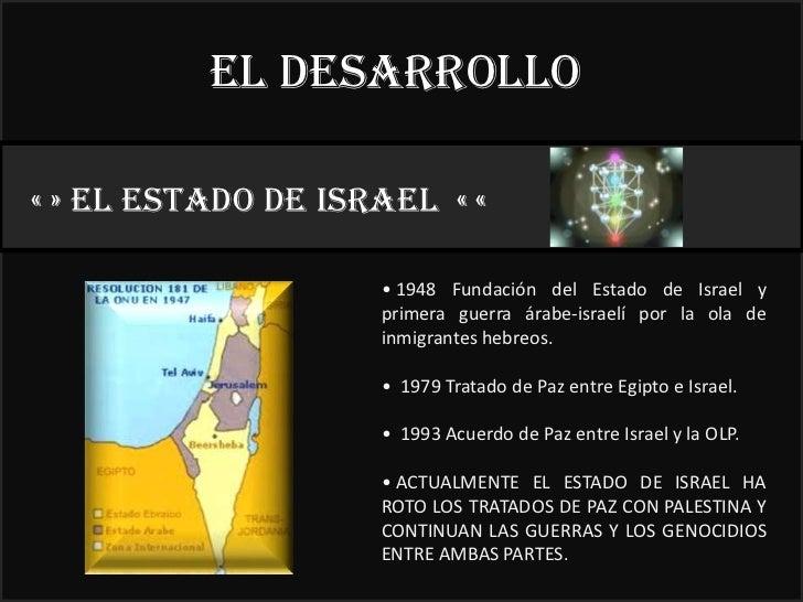 El desarrollo« » EL ESTADO DE ISRAEL « «                                        22°                    • 1948 Fundación de...