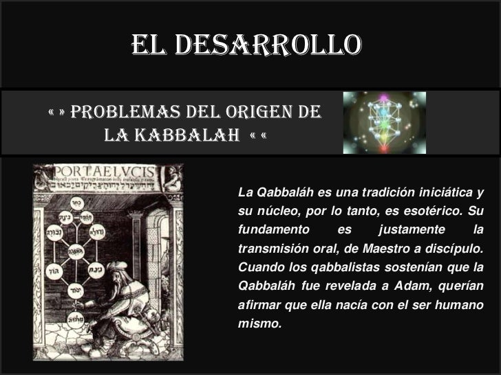 El desarrollo« » PROBLEMAS DEL ORIGEN DE                                                        22°       LA KABBALAH « « ...