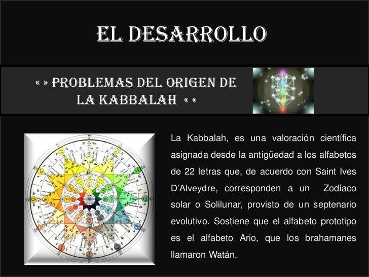 El desarrollo« » PROBLEMAS DEL ORIGEN DE                                                          22°       LA KABBALAH « ...