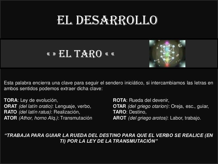 El desarrollo                    « » EL taro « «                                                          22°Esta palabra ...