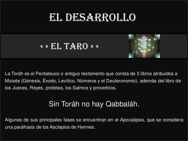 El desarrollo                « » EL taro « «                                               22°La Toráh es el Pentateuco o ...