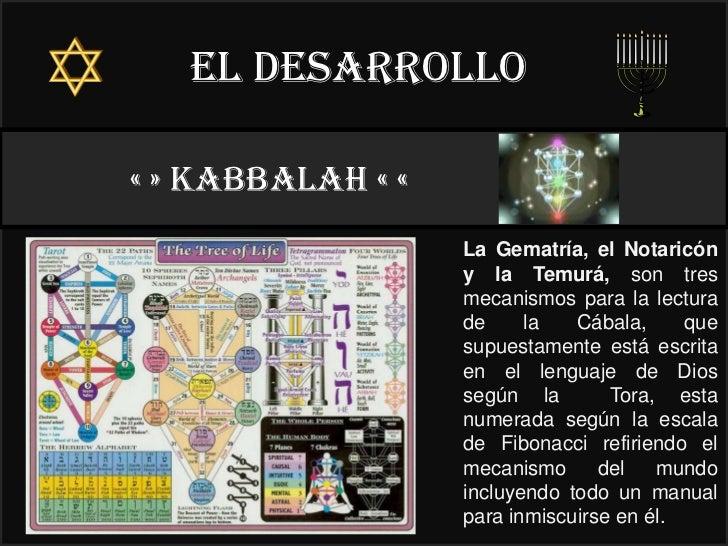 El desarrollo« » kabbalah « «                        22°                   La Gematría, el Notaricón                   y l...