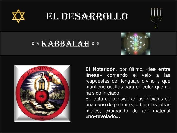 El desarrollo« » kabbalah « «                                22°            El Notaricón, por último, «lee entre          ...