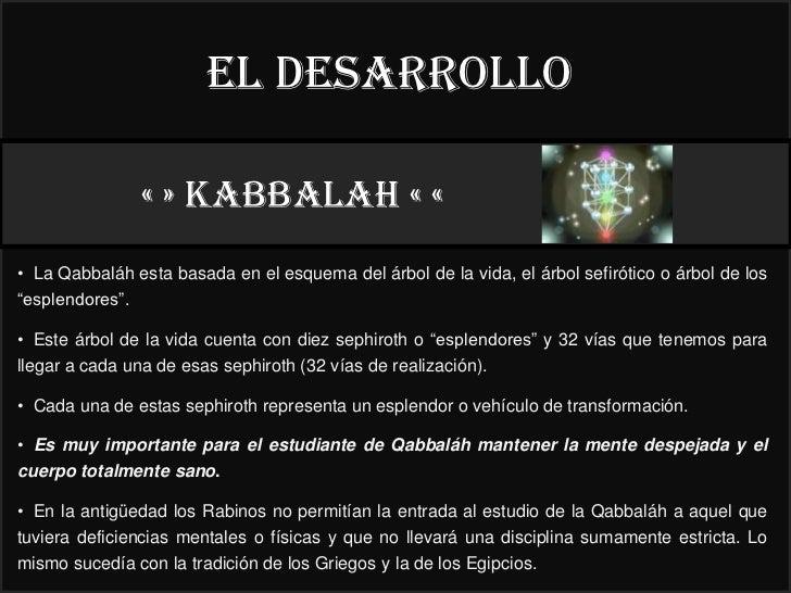 El desarrollo                 « » kabbalah « «                                                         22°• La Qabbaláh es...
