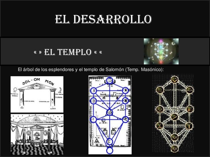 El desarrollo       « » el TEMPLO « «                                               22°El árbol de los esplendores y el te...