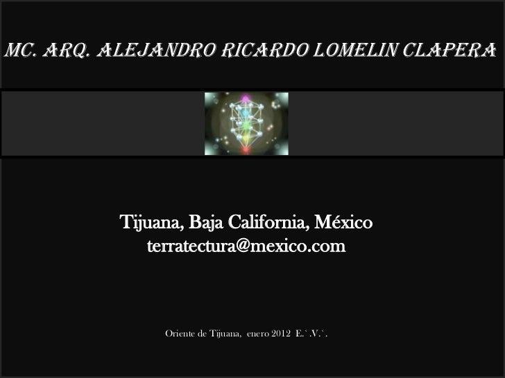 MC. ARQ. Alejandro Ricardo Lomelin Clapera                                                        22°         Tijuana, Baj...