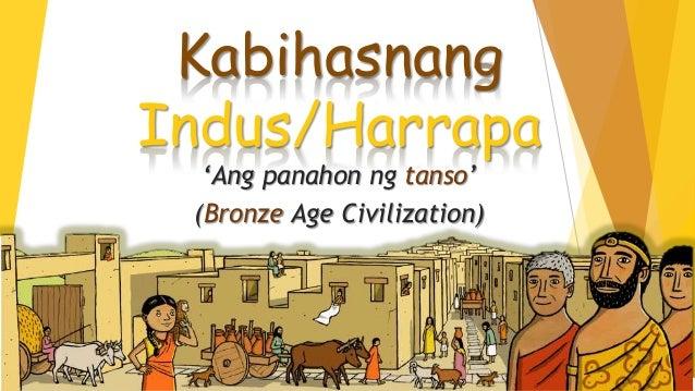 Kabihasnang Indus/Harrapa 'Ang panahon ng tanso' (Bronze Age Civilization)
