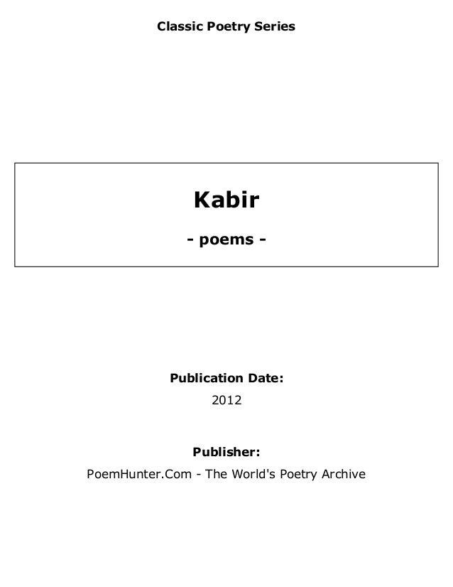 Classic Poetry Series                Kabir               - poems -            Publication Date:                   2012    ...