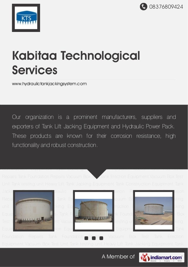 08376809424 A Member of Kabitaa Technological Services www.hydraulictankjackingsystem.com Tank Jacking Equipment Hydraulic...