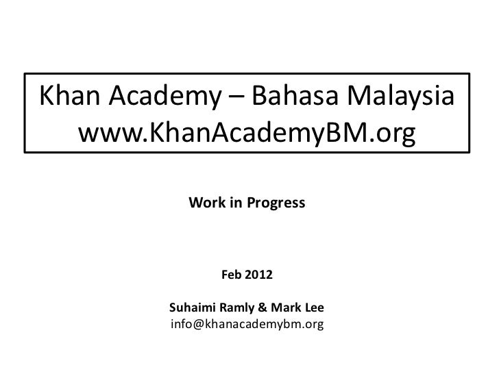 Khan Academy – Bahasa Malaysia  www.KhanAcademyBM.org           Work in Progress                Feb 2012         Suhaimi R...