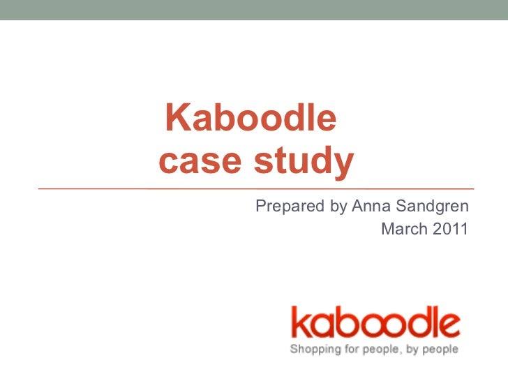 Kaboodle  case study Prepared by Anna Sandgren March 2011