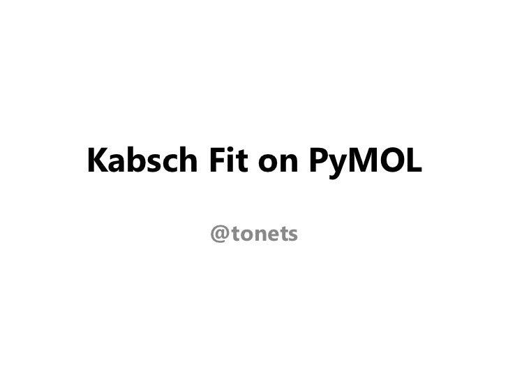 KabschFit on PyMOL<br />@tonets<br />