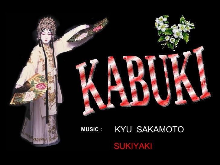 KABUKI KYU  SAKAMOTO SUKIYAKI MUSIC :