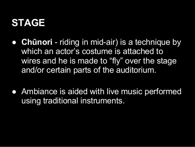 """STAGE ● Chūnori - riding in mid-air) is a technique by which an actor's costume is attached to wires and he is made to """"fl..."""