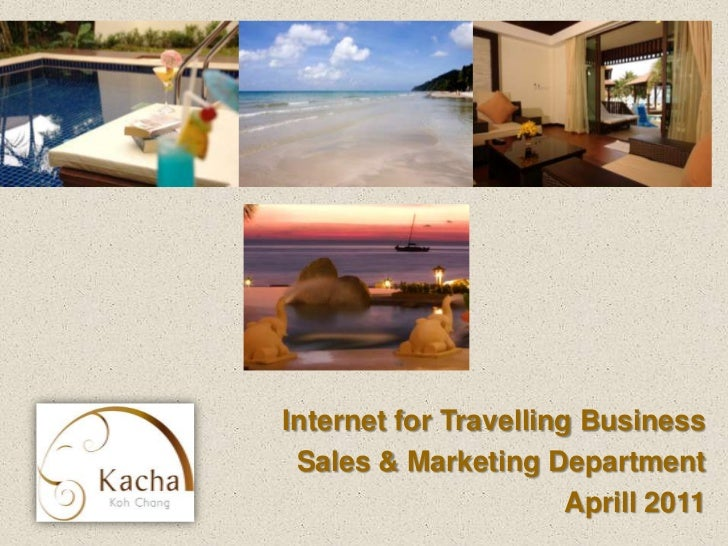 Internet for Travelling Business Sales & Marketing Department                       Aprill 2011