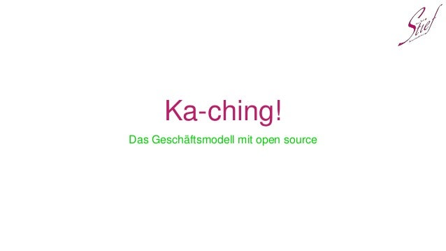 Ka-ching! Das Geschäftsmodell mit open source