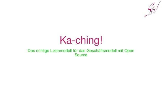 Ka-ching! Das richtige Lizenmodell für das Geschäftsmodell mit Open Source