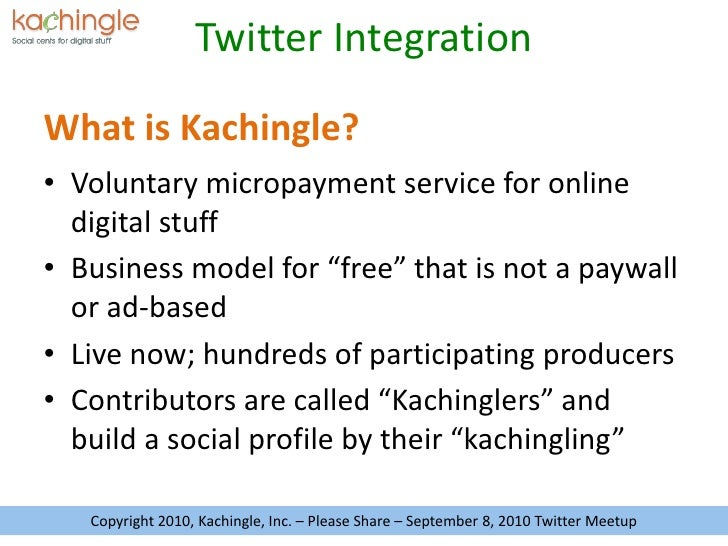 """What is Kachingle?<br />Voluntary micropayment service for online digital stuff<br />Business model for """"free"""" that is not..."""