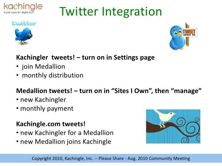 Kachingler  tweets! – turn on in Settings page<br /><ul><li>  join Medallion