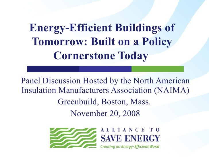 Energy-Efficient Buildings of Tomorrow: Built on a Policy Cornerstone Today  Panel Discussion Hosted by the North America...