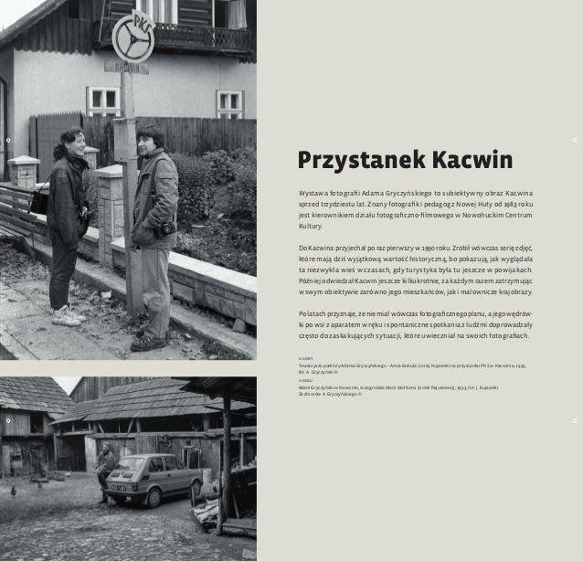 Wystawa fotografii Adama Gryczyńskiego to subiektywny obraz Kacwina sprzed trzydziestu lat. Znany fotografik ipedagog zN...