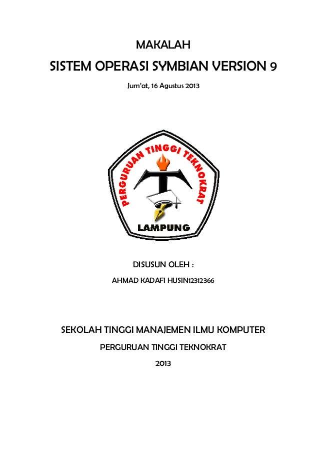MAKALAH SISTEM OPERASI SYMBIAN VERSION 9 Jum'at, 16 Agustus 2013 DISUSUN OLEH : AHMAD KADAFI HUSIN12312366 SEKOLAH TINGGI ...