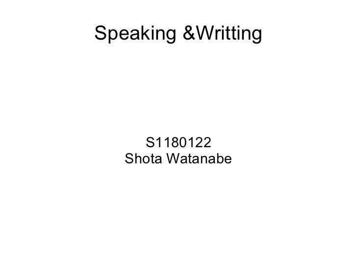 Speaking &Writting S1180122 Shota Watanabe