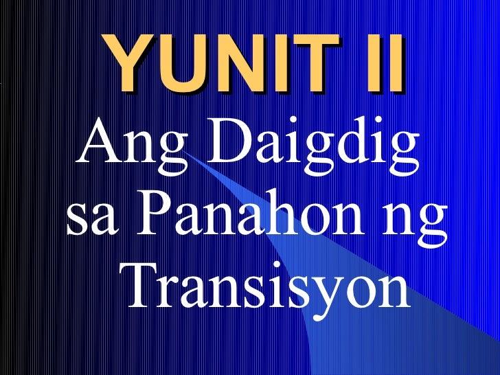 YUNIT IIAng Daigdigsa Panahon ng  Transisyon