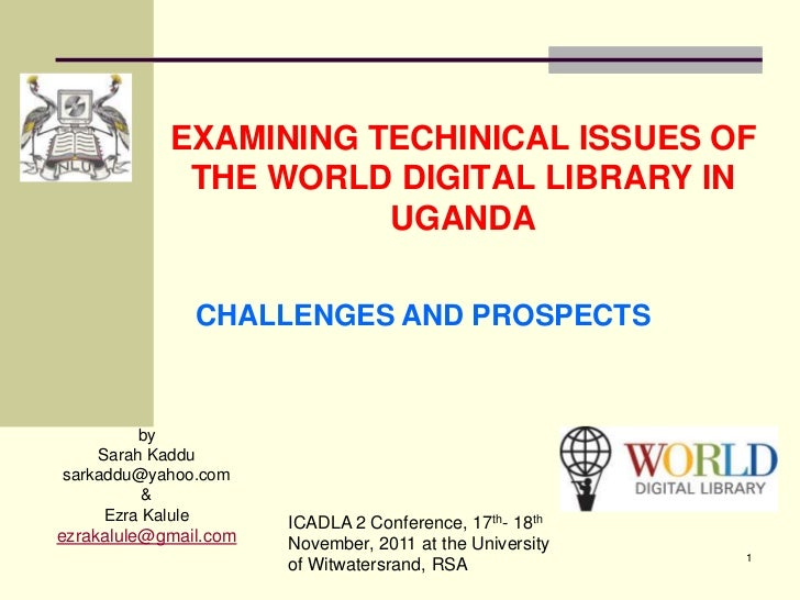 EXAMINING TECHINICAL ISSUES OF             THE WORLD DIGITAL LIBRARY IN                       UGANDA               CHALLEN...