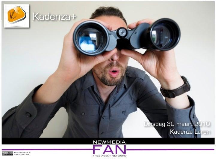 Kadenza+                                                                 Dinsdag 30 maart 2010                            ...