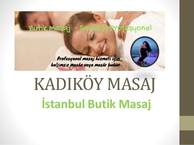 KADIKÖY MASAJ İstanbul Butik Masaj