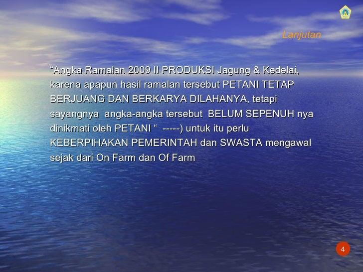 """<ul><li>"""" Angka Ramalan 2009 II PRODUKSI Jagung & Kedelai, karena apapun hasil ramalan tersebut PETANI TETAP BERJUANG DAN ..."""