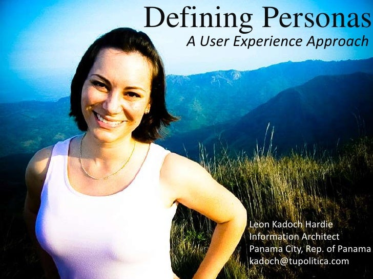 Defining Personas, A User Experience Approach
