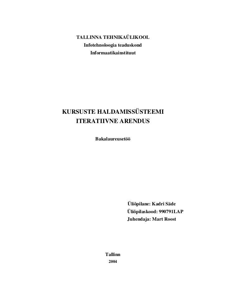TALLINNA TEHNIKAÜLIKOOL     Infotehnoloogia teaduskond       InformaatikainstituutKURSUSTE HALDAMISSÜSTEEMI   ITERATIIVNE ...