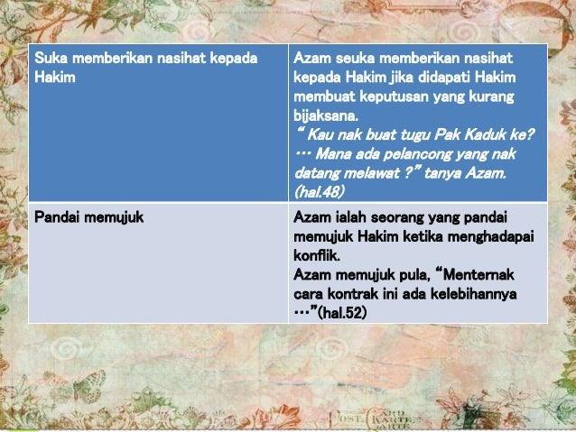 Suka memberikan nasihat kepada Hakim Azam seuka memberikan nasihat kepada Hakim jika didapati Hakim membuat keputusan yang...
