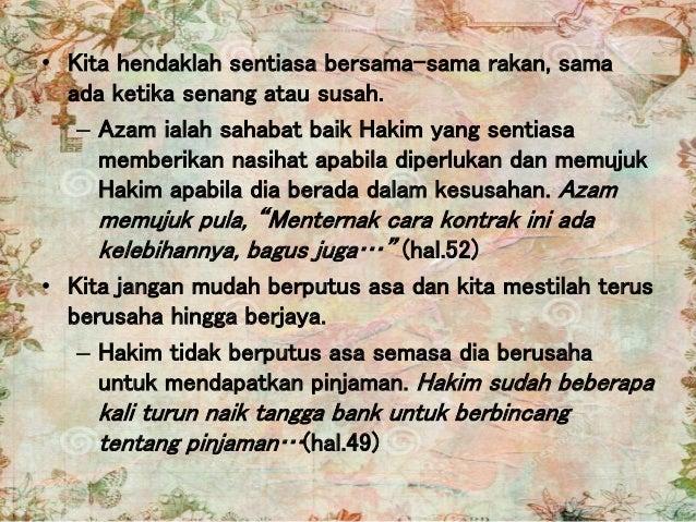 • Kita hendaklah sentiasa bersama-sama rakan, sama ada ketika senang atau susah. – Azam ialah sahabat baik Hakim yang sent...
