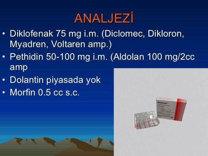 ANALJEZİ <ul><li>Diklofenak 75 mg i.m. (Diclomec, Dikloron, Myadren, Voltaren amp.) </li></ul><ul><li>Pethidin 50-100 mg i...