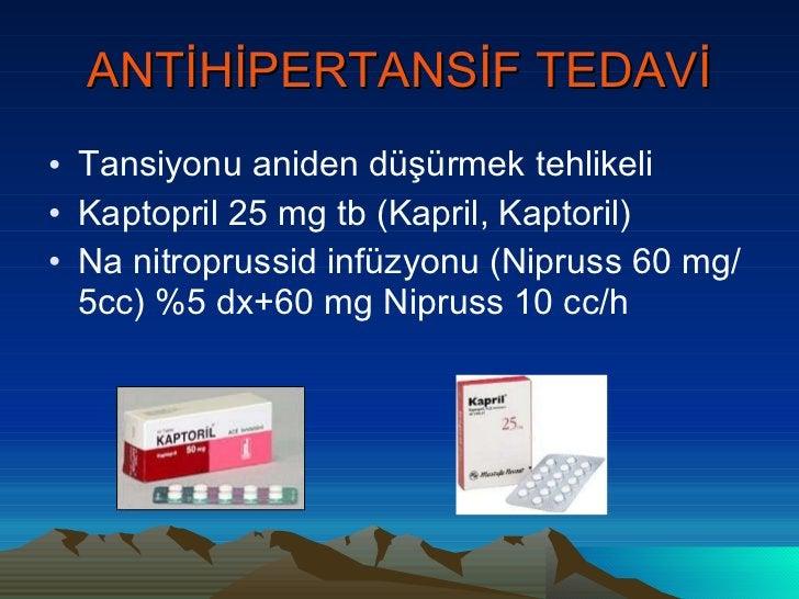 ANTİHİPERTANSİF TEDAVİ <ul><li>Tansiyonu aniden düşürmek tehlikeli </li></ul><ul><li>Kaptopril 25 mg tb (Kapril, Kaptoril)...