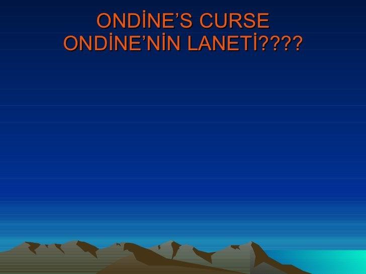 ONDİNE'S CURSE ONDİNE'NİN LANETİ????