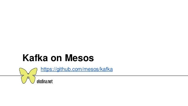 Kafka on Mesos https://github.com/mesos/kafka