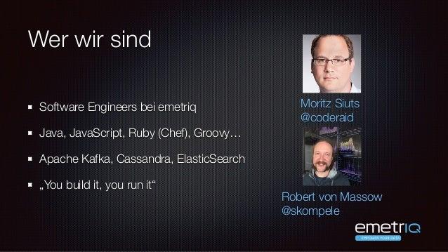 Moritz Siuts & Robert von Massow - Data Pipeline mit Apache Kafka - code.talks 2015 Slide 3