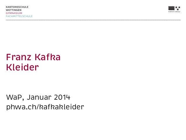 Franz Kafka Kleider WaP, Januar 2014 phwa.ch/kafkakleider