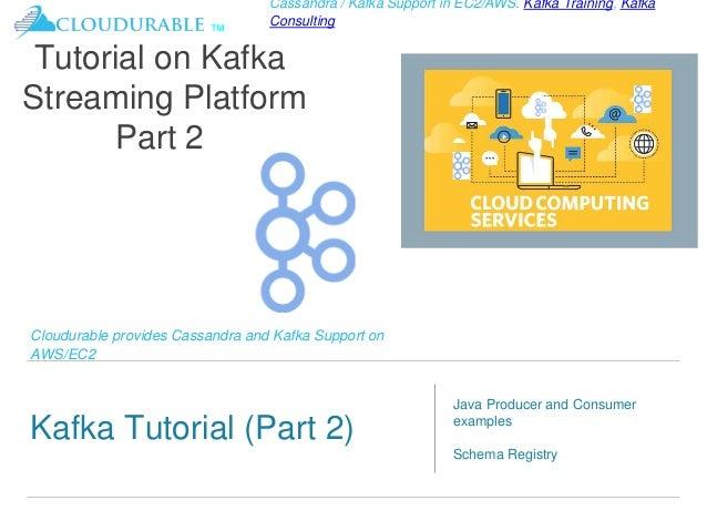 Kafka Tutorial - Introduction to Apache Kafka (Part 2)
