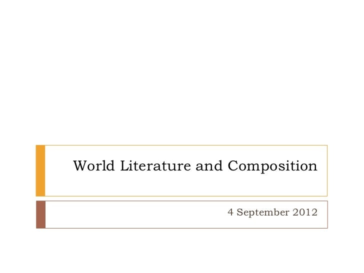World Literature and Composition                    4 September 2012